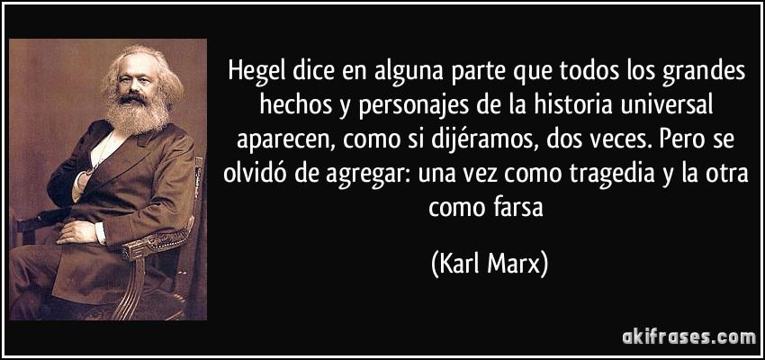 Hegel Dice En Alguna Parte Que Todos Los Grandes Hechos Y