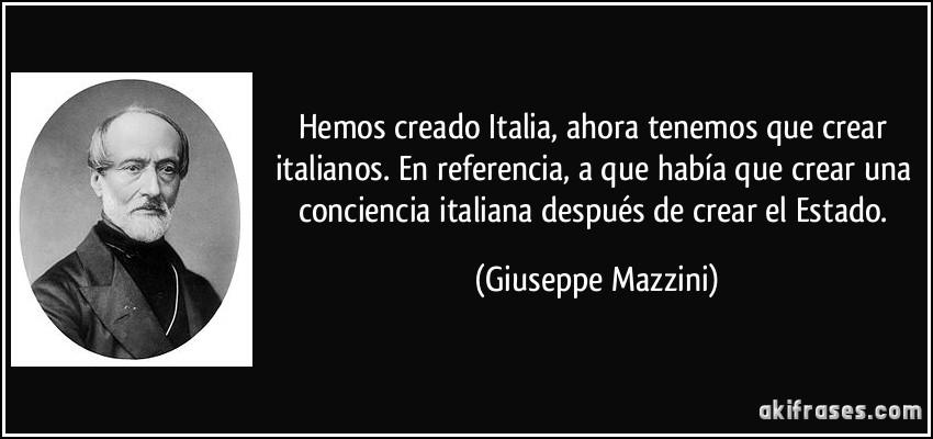Hemos Creado Italia Ahora Tenemos Que Crear Italianos En