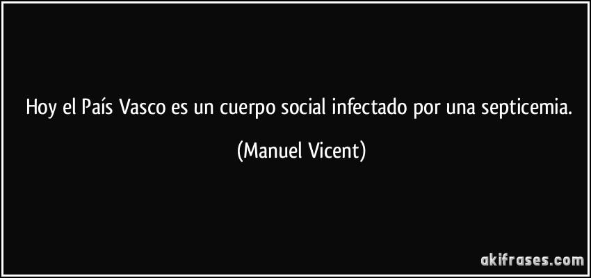 Hoy El País Vasco Es Un Cuerpo Social Infectado Por Una