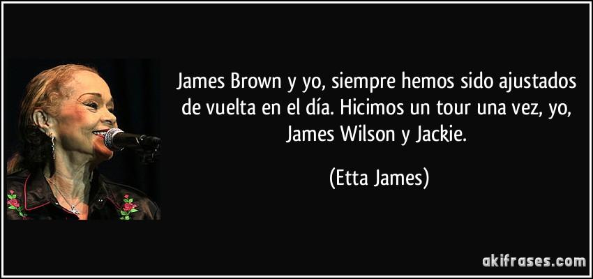 James Brown Y Yo Siempre Hemos Sido Ajustados De Vuelta En