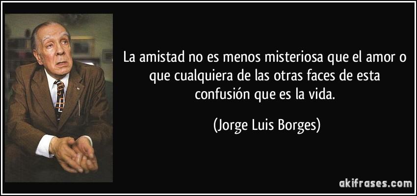 Jorge Luis Borges Frases De Amor 6298 Timehd