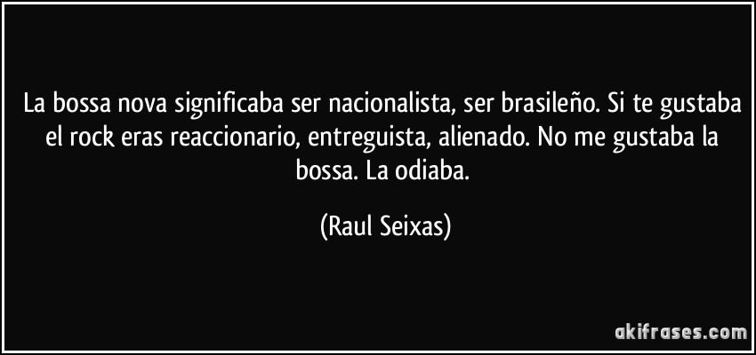 La Bossa Nova Significaba Ser Nacionalista Ser Brasileño Si