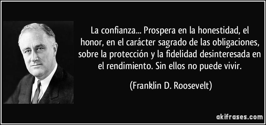 La Confianza... Prospera En La Honestidad, El Honor, En El