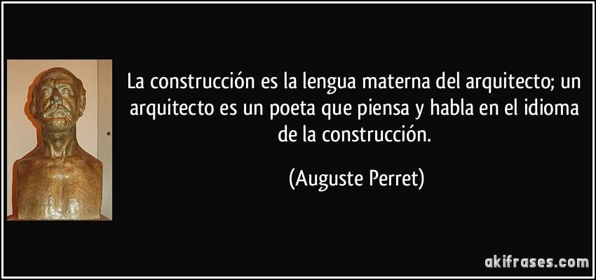 La Construcción Es La Lengua Materna Del Arquitecto Un