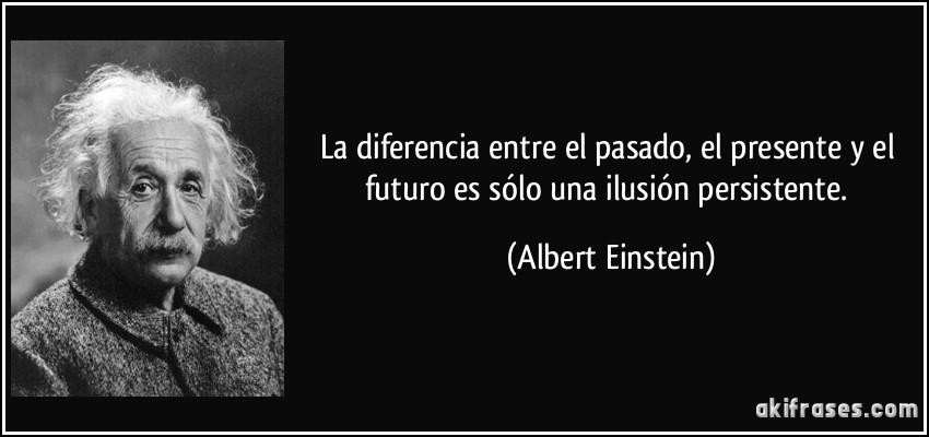 La Diferencia Entre El Pasado El Presente Y El Futuro Es