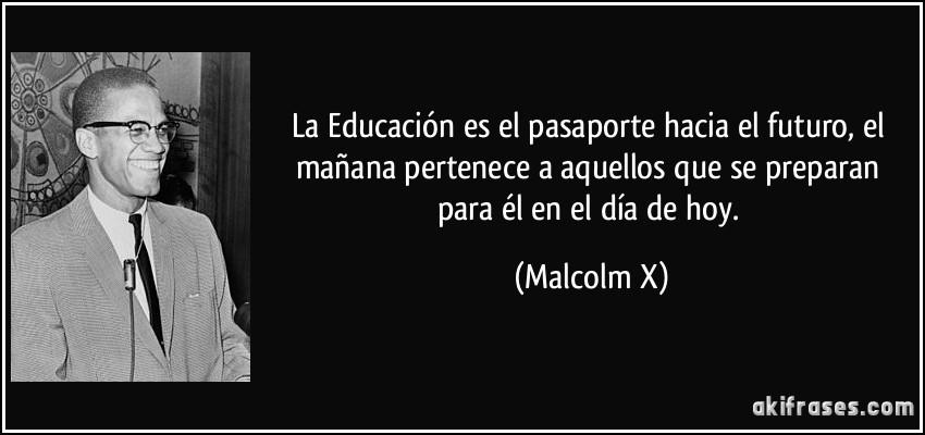Letr@herida: Una cita sobre la educación de... Malcolm X