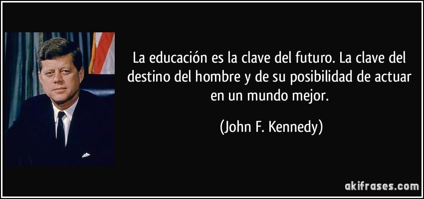 La Educación Es La Clave Del Futuro La Clave Del Destino Del