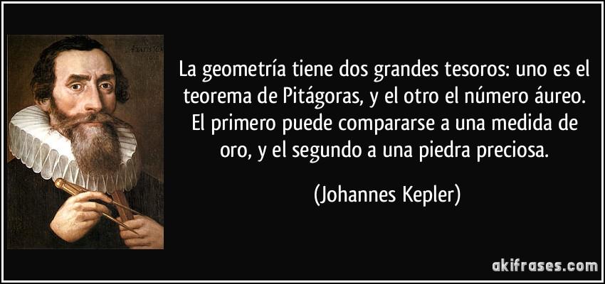 Amor Segundo Filósofos: La Geometría Tiene Dos Grandes Tesoros: Uno Es El Teorema