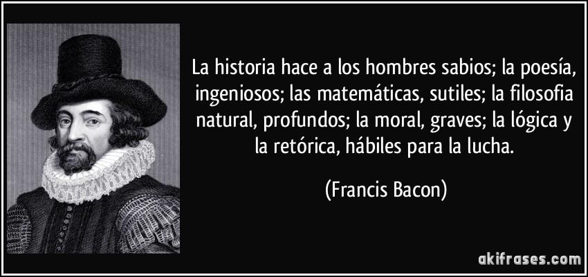 La Historia Hace A Los Hombres Sabios La Poesía Ingeniosos