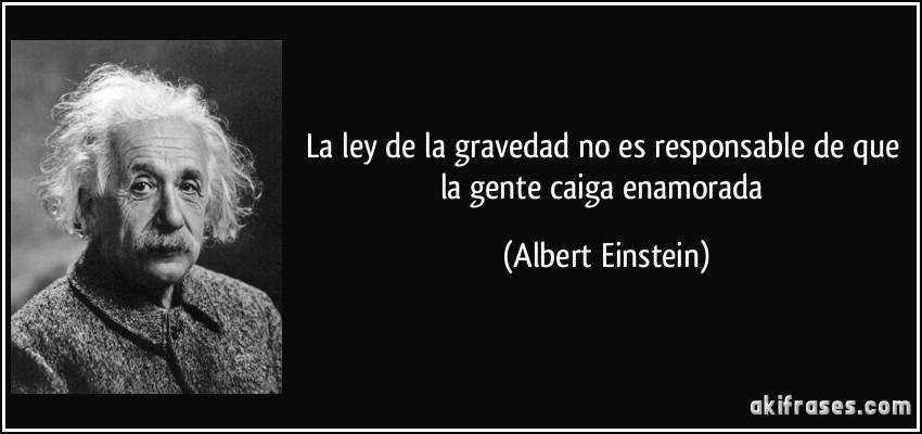 la ley de la gravedad no es responsable de que la gente