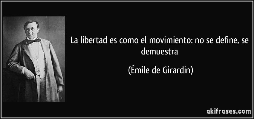 La Libertad Es Como El Movimiento No Se Define Se Demuestra