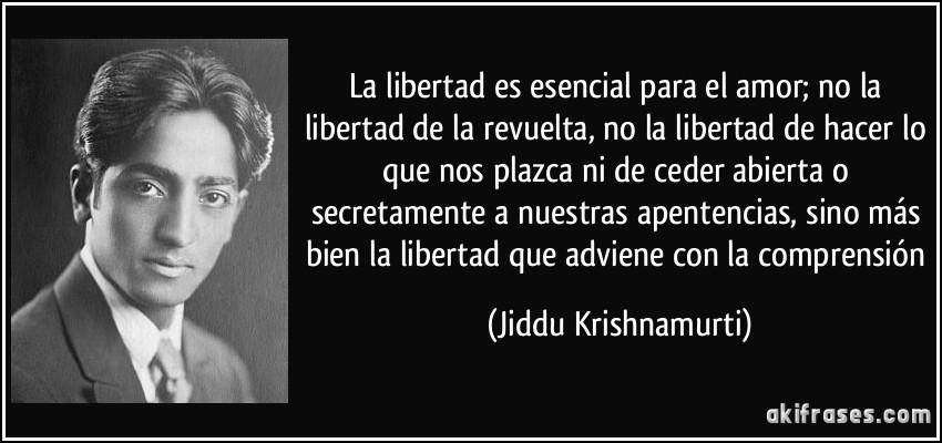 La Libertad Es Esencial Para El Amor No La Libertad De La