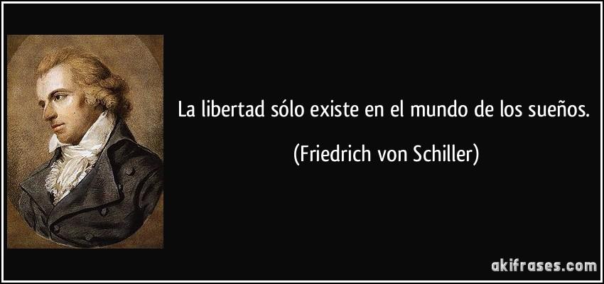 La Libertad Sólo Existe En El Mundo De Los Sueños