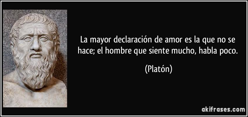 La Mayor Declaracion De Amor Es La Que No Se Hace El Hombre