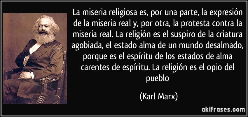 ¿Puede llevarse bien la Religión con el Comunismo? Frase-la-miseria-religiosa-es-por-una-parte-la-expresion-de-la-miseria-real-y-por-otra-la-protesta-karl-marx-148914