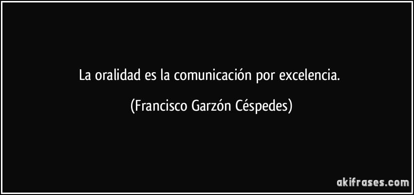 La Oralidad Es La Comunicación Por Excelencia