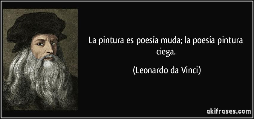 ////Las frases celebres de...//// - Página 5 Frase-la-pintura-es-poesia-muda-la-poesia-pintura-ciega-leonardo-da-vinci-119405