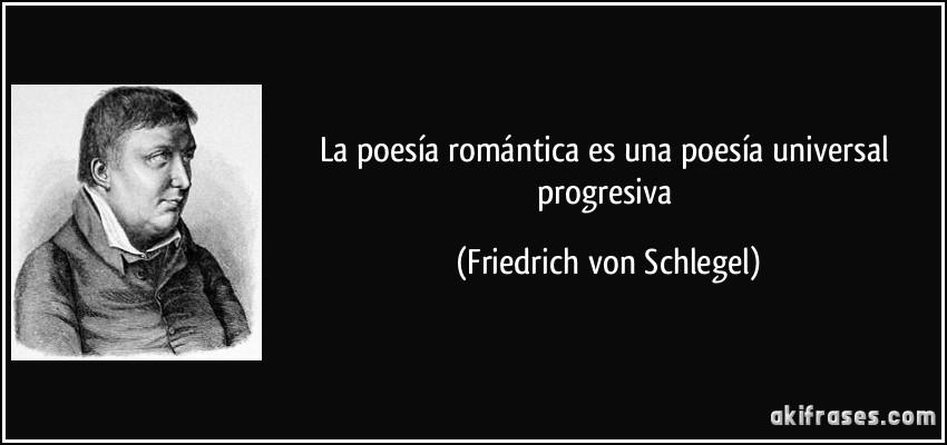 La Poesía Romántica Es Una Poesía Universal Progresiva