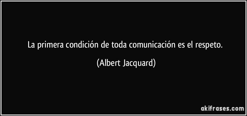 La primera condici n de toda comunicaci n es el respeto - Que es jacquard ...