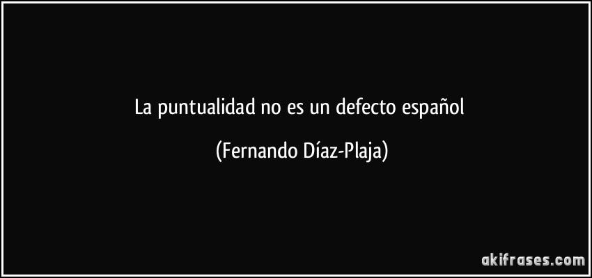 La Puntualidad No Es Un Defecto Español Aki Frases