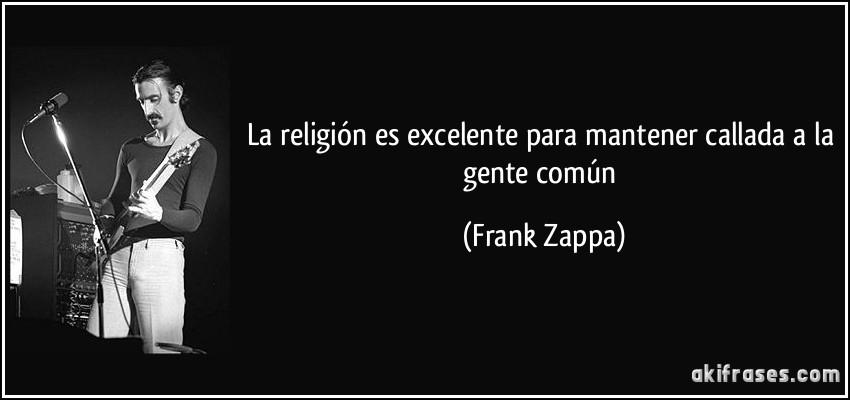 La Religión Es Excelente Para Mantener Callada A La Gente