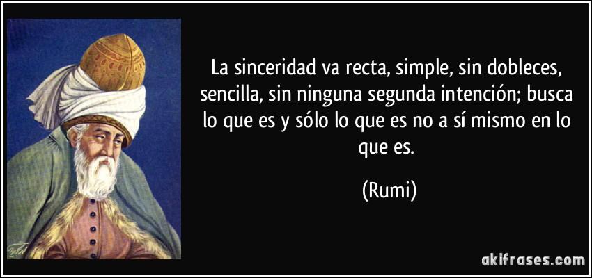 frase-la-sinceridad-va-recta-simple-sin-dobleces-sencilla-sin-ninguna-segunda-intencion-busca-lo-rumi-198951.jpg