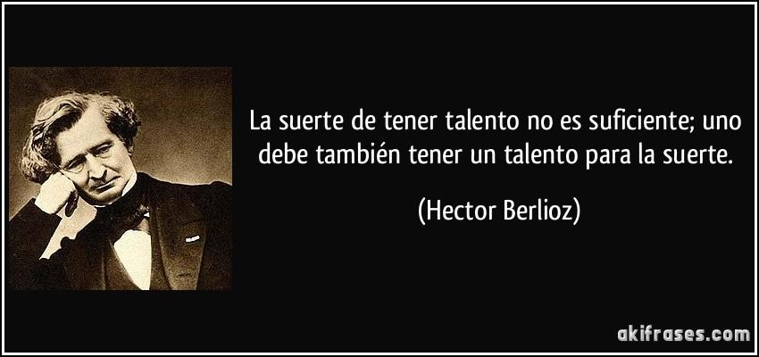La suerte de tener talento no es suficiente uno debe - Para tener buena suerte ...