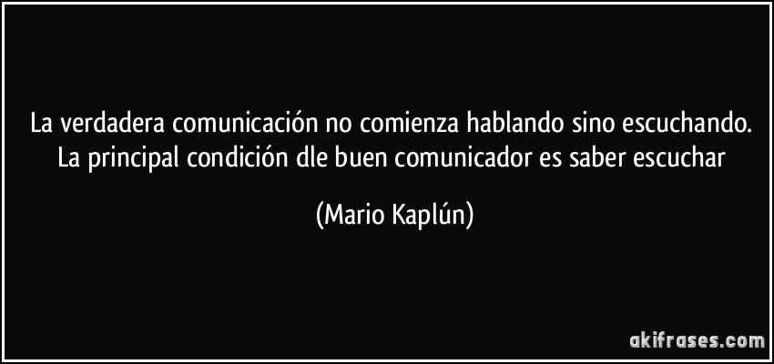La Verdadera Comunicación No Comienza Hablando Sino