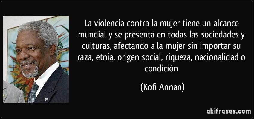 La violencia contra la mujer tiene un alcance mundial y se...