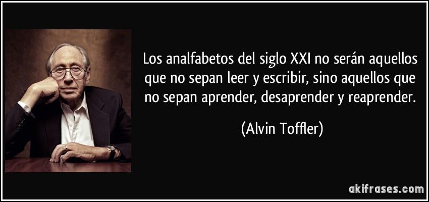 Resultat d'imatges de alvin toffler los analfabetos del siglo xxi
