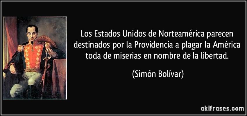 Resultado de imagen de frases de Simon Bolivar sobre estados unidos