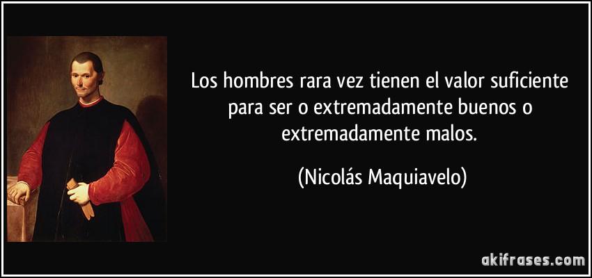 Más frases populares de Nicolás Maquiavelo