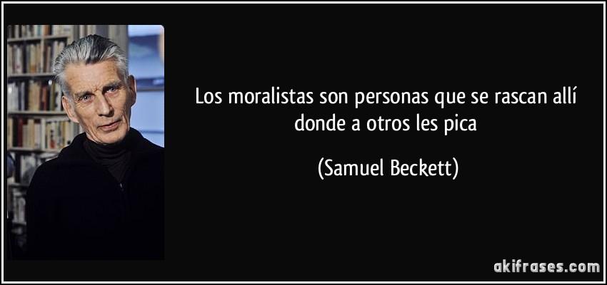 Los Moralistas Son Personas Que Se Rascan Allí Donde A Otros