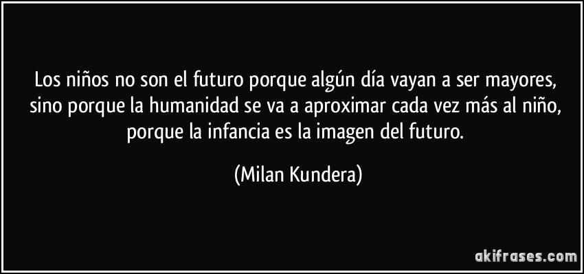 Los Niños No Son El Futuro Porque Algún Día Vayan A Ser