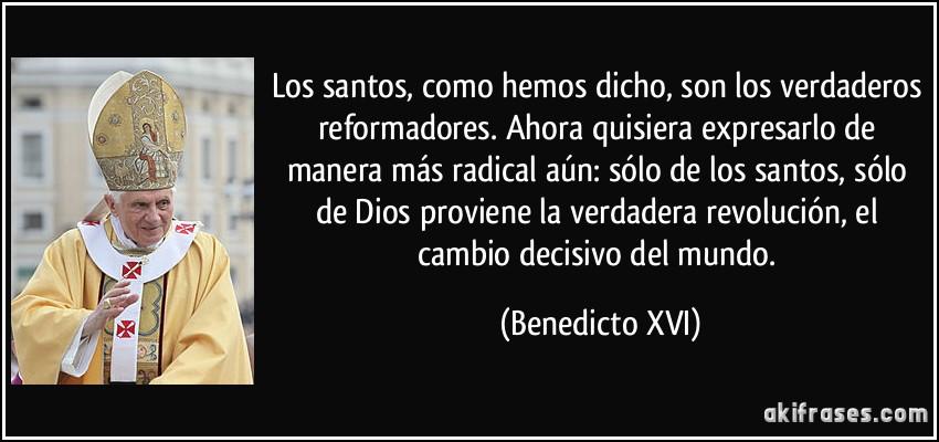 Los santos, como hemos dicho, son los verdaderos reformadores....