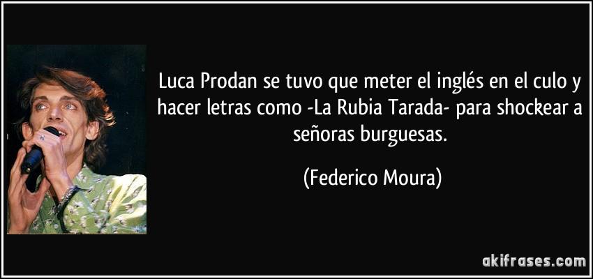 Luca Prodan Se Tuvo Que Meter El Inglés En El Culo Y Hacer