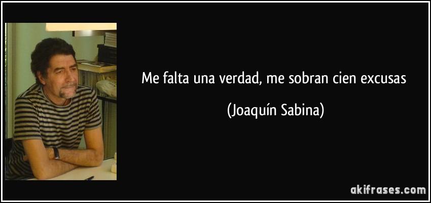 Me falta una verdad, me sobran cien excusas (Joaquín Sabina)