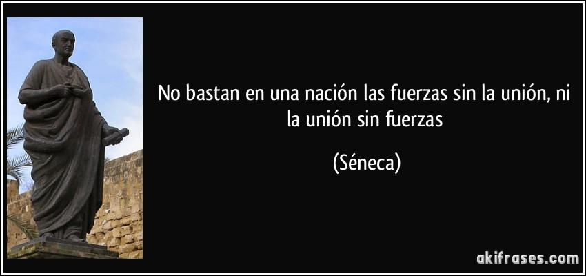 No bastan en una nación las fuerzas sin la unión, ni la unión sin ...