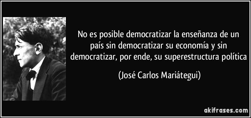 No Es Posible Democratizar La Enseñanza De Un País Sin