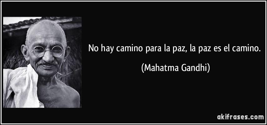 No Hay Camino Para La Paz La Paz Es El Camino