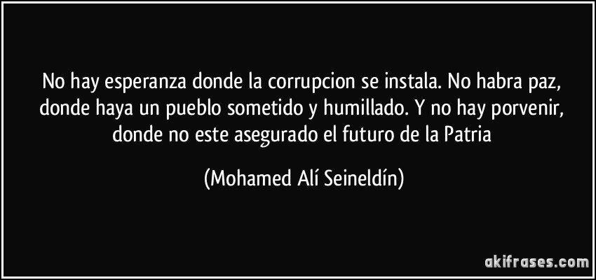 No Hay Esperanza Donde La Corrupcion Se Instala No Habra