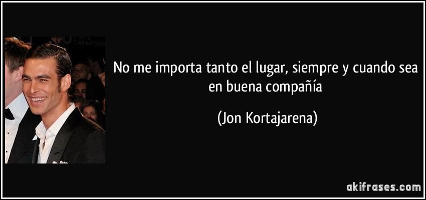 Resultado de imagen de Frases de Kortajarena