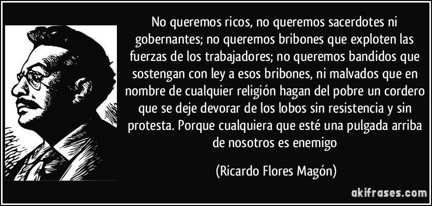 No Queremos Ricos No Queremos Sacerdotes Ni Gobernantes No