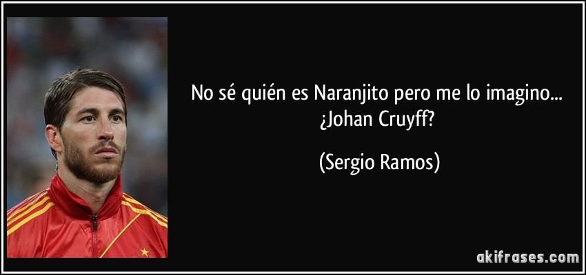 No Sé Quién Es Naranjito Pero Me Lo Imagino Johan Cruyff