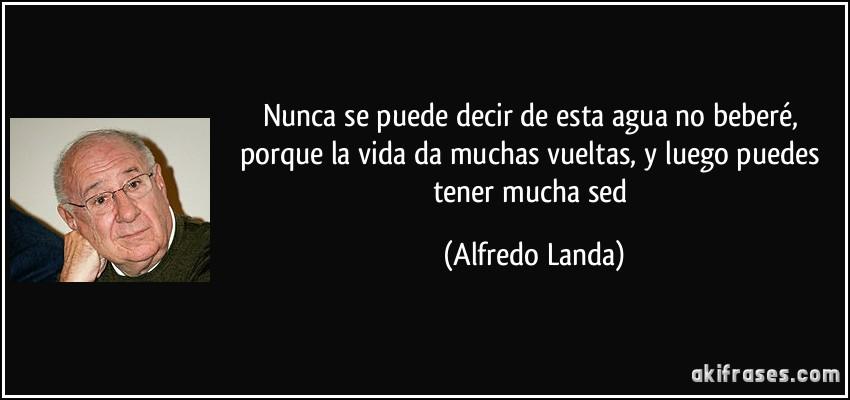 Resultado de imagen de Frases de Alfredo Landa