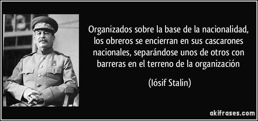 Organizados Sobre La Base De La Nacionalidad Los Obreros Se