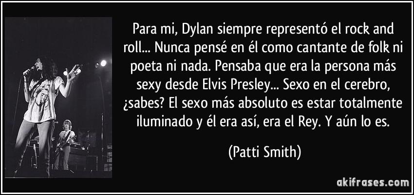 Para Mi Dylan Siempre Representó El Rock And Roll Nunca