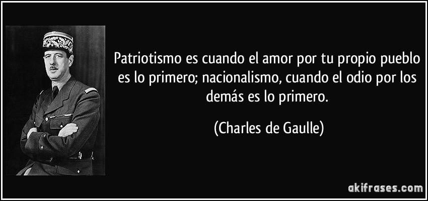 Patriotismo Es Cuando El Amor Por Tu Propio Pueblo Es Lo