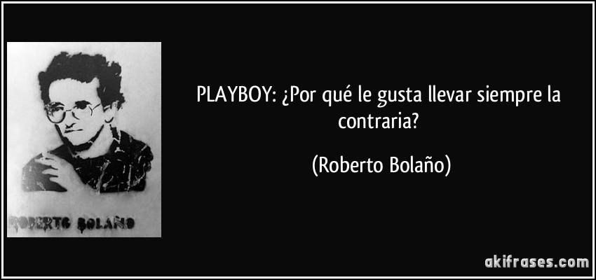 Playboy Por Qué Le Gusta Llevar Siempre La Contraria