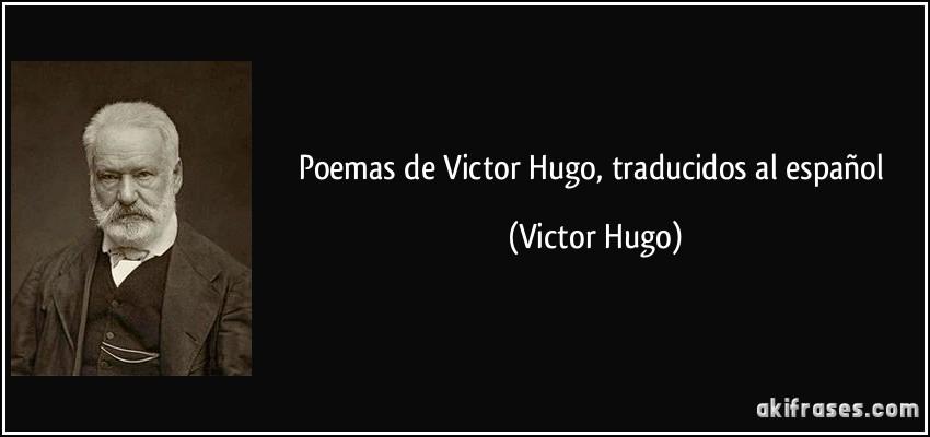 Poemas De Victor Hugo Traducidos Al Español
